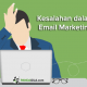 Kesalahan dalam Email Marketing
