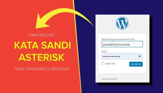 Cara melihat asterisk kata sandi yang tersimpan di browser