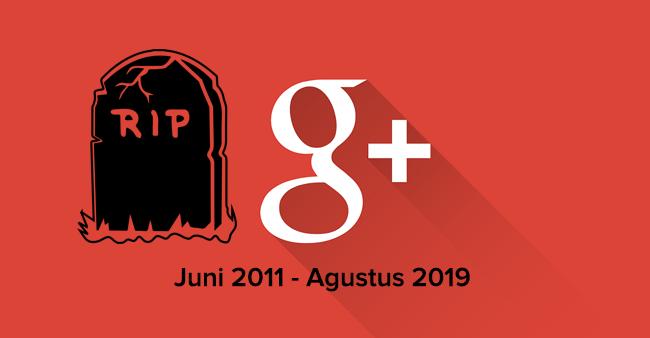 Secara resmi, Google+ akan ditutup pada Agustus 2019