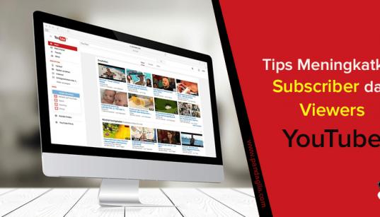 20 Cara Cepat untuk Menambah Viewers dan Subscriber YouTube