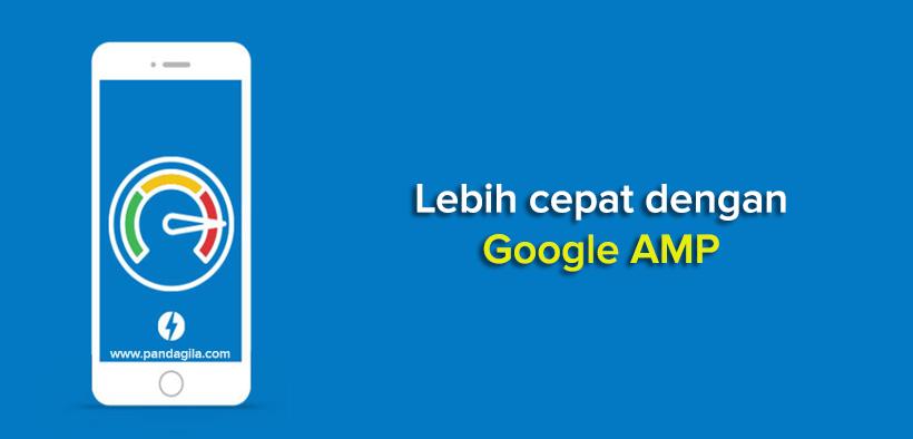 Pengertian Google AMP dan Cara Menggunakan di Website