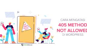 Cara Mengatasi Error 405 Method Not Allowed di WordPress