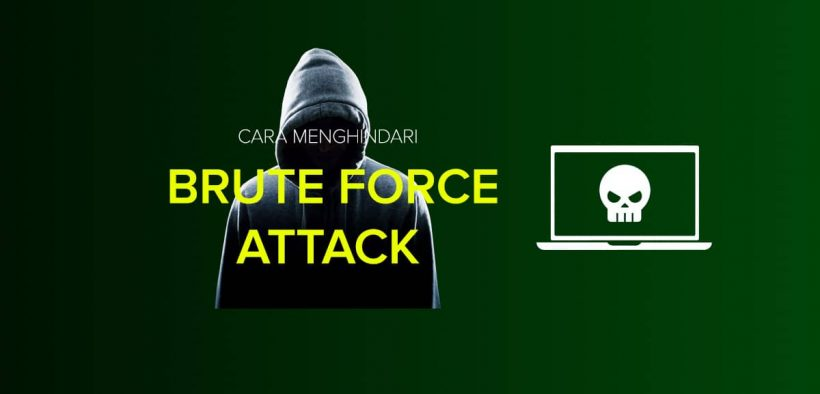 Apa itu brute force attack dan cara menghindarinya
