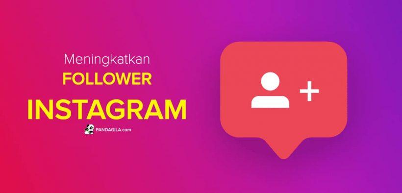 Cara Meningkatkan follower Instagram secara organik