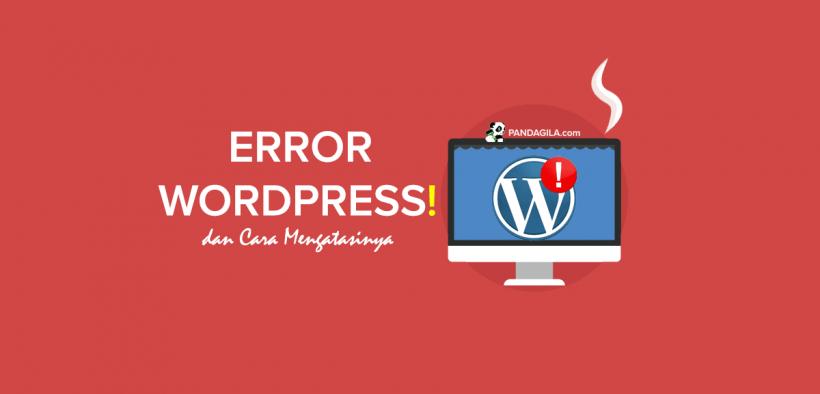 Galat Error WordPress yang Sering Terjadi dan Cara Mengatasinya