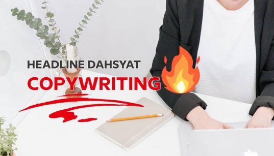Headline copywriting dahsyat dan menjual