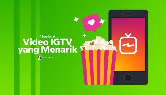 Membuat Video IGTV Menarik