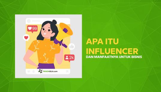 Apa itu influencer dan manfaatnya untuk bisnis