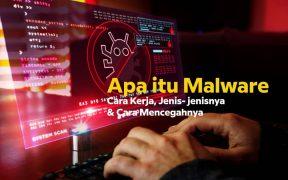 Apa itu Malware dan Cara Mengatasi Malware di Website dan Komputer