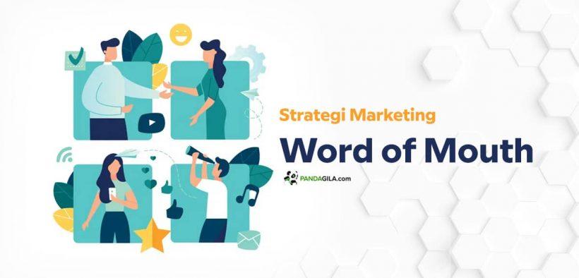 Mengenal strategi marketing Word of Mouth dan Menciptakan WoM