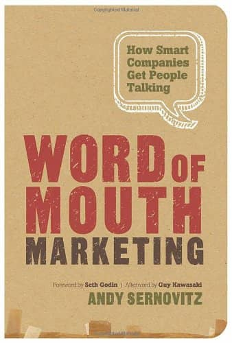 Word of Mouth Marketing: How Smart Companies Get People Talking, Andy Sernovitz